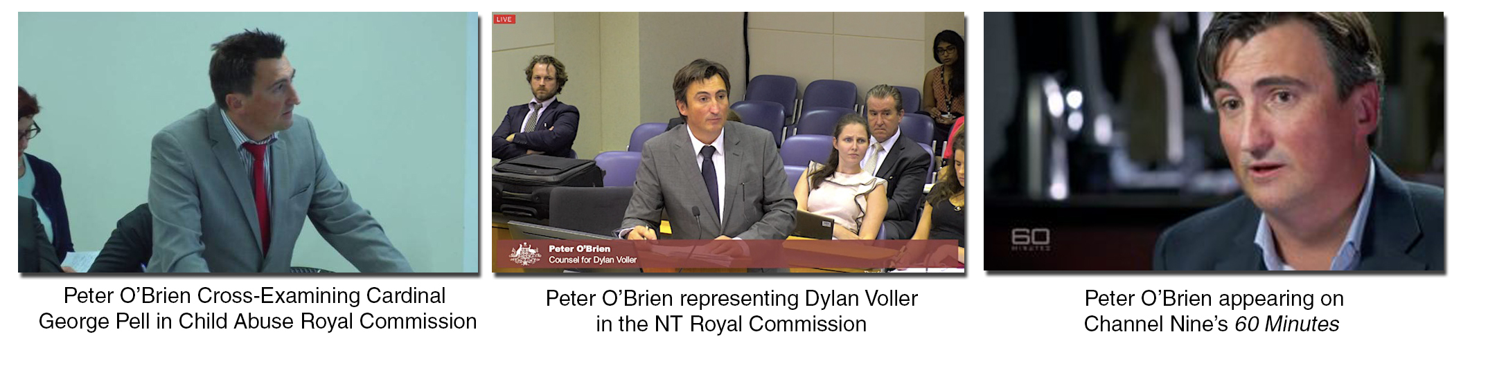Peter O'Brien was a lawyer appearing at Royal Commissions