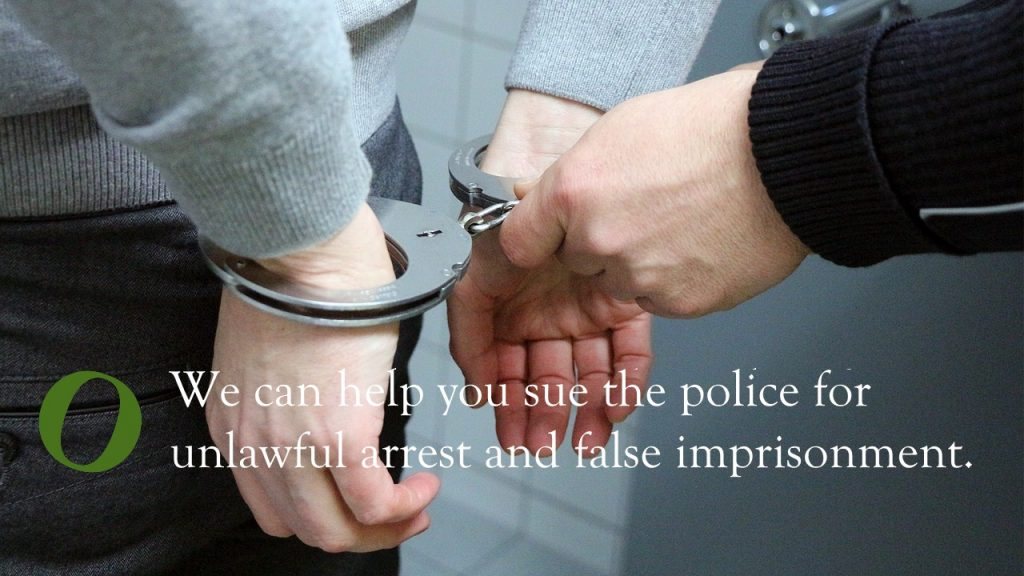 Handcuffs: Sue Police for Unlawful Arrest such as police brutality.