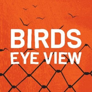 Birds Eye View women's prison Podcast of-the-year