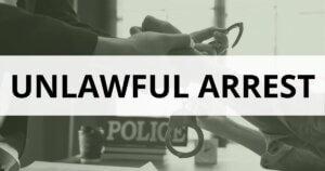 Unlawful Arrest lawyers