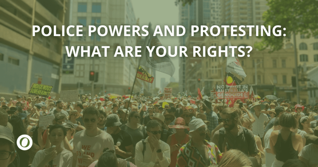 Police Powers & Protests: What are your legal rights?