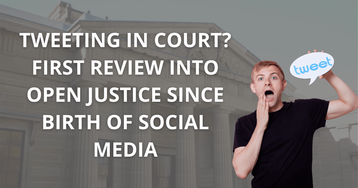 Tweeting in court_ First review into open justice since birth of social media