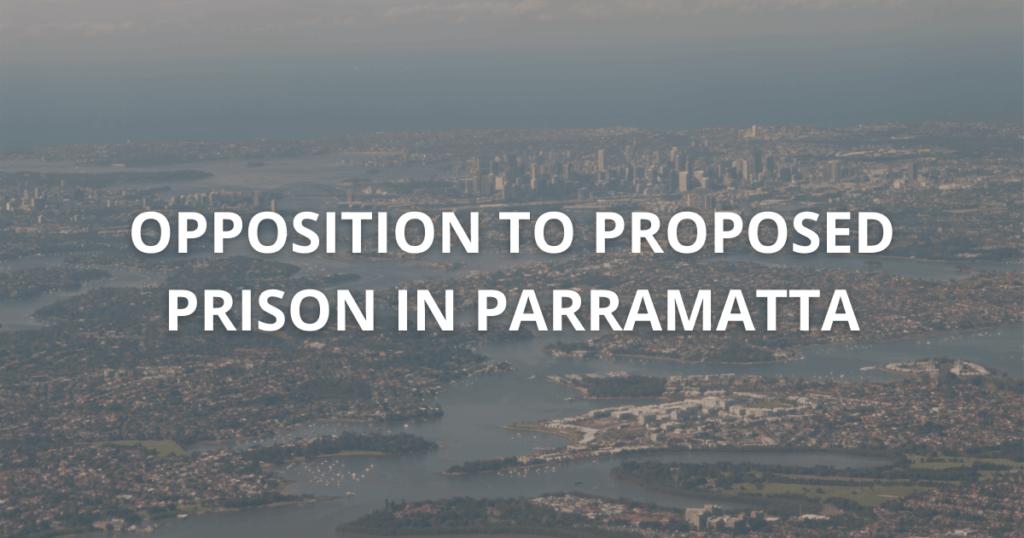 opposition to proposed prison in camellia parramatta