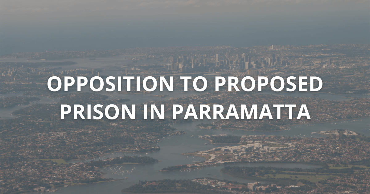 opposition to proposed prison in camellia parramatta