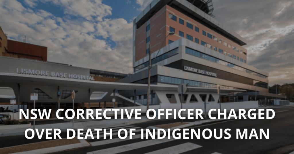 Correctives officer charged death dwayne johnstone lismore base hospital