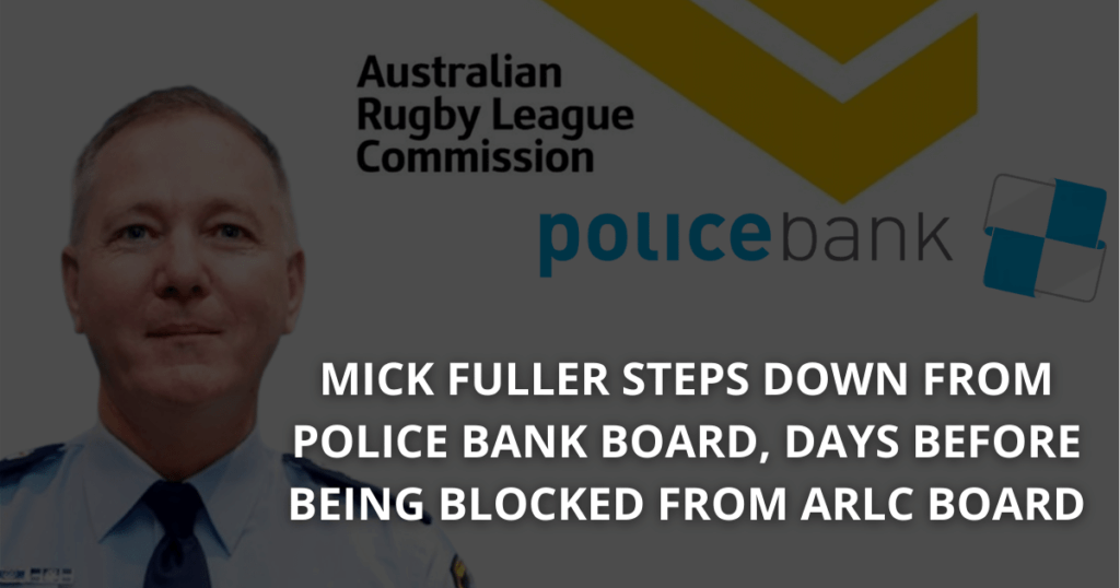 Mick Fuller steps down from Police Bank board, days before being blocked from ARLC board