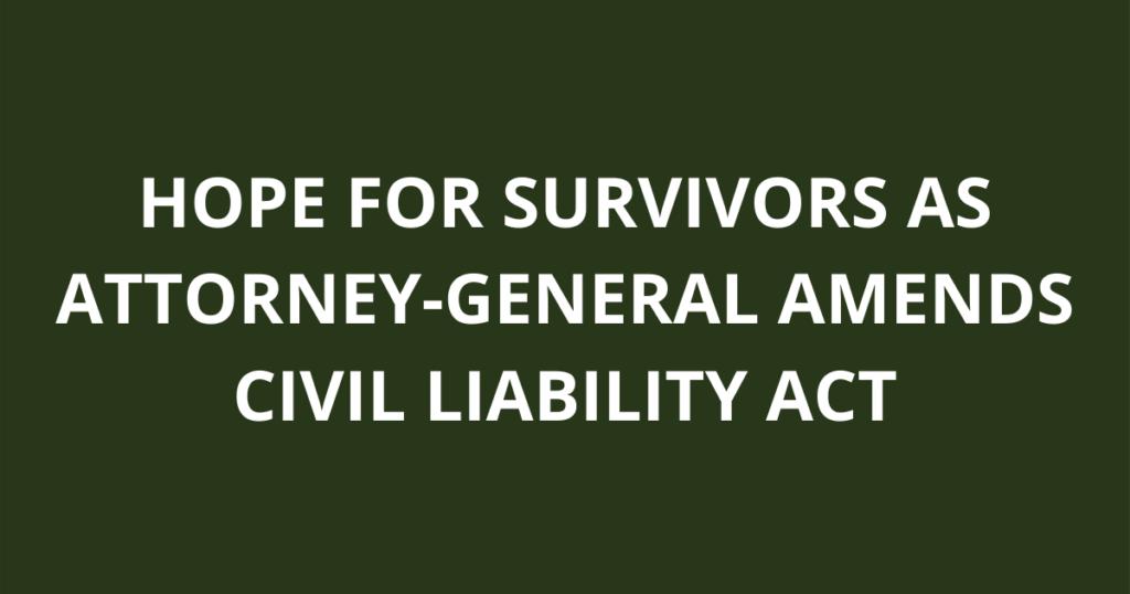 Survivors' hope: Attorney-General Amends Civil Liability Act