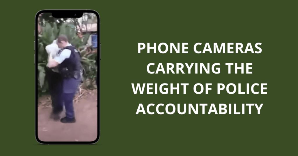 Phone cameras carrying the weight of police accountability