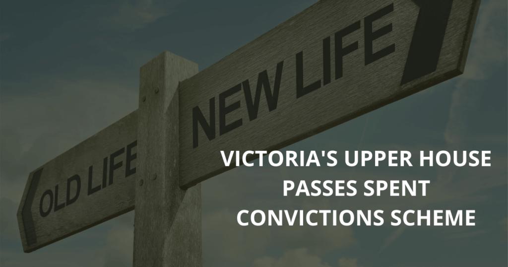 Victoria's upper house passes spent convictions scheme