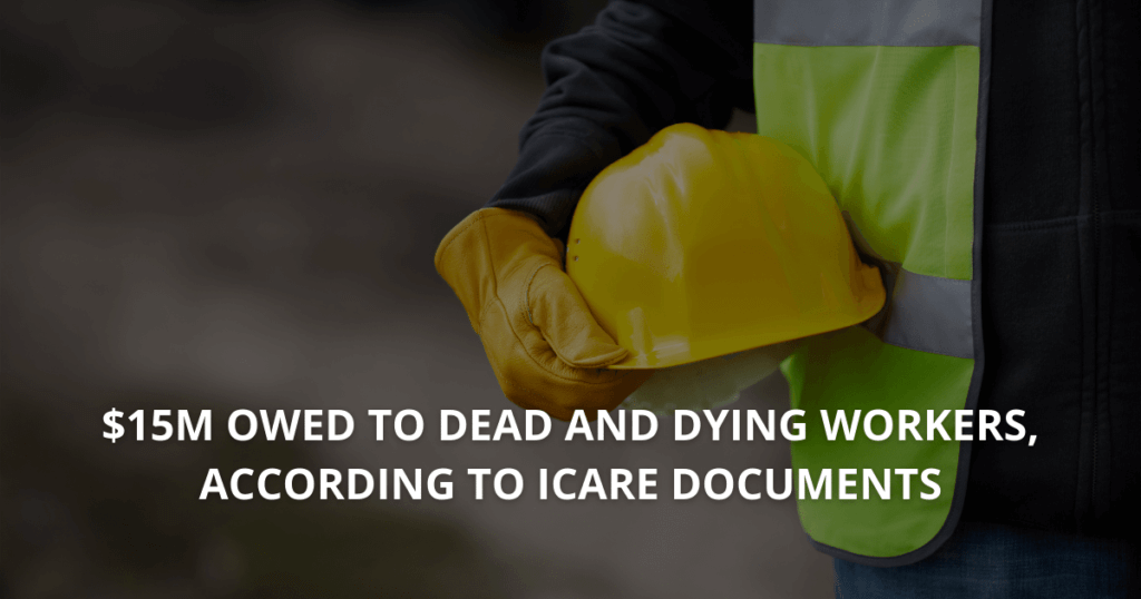 $15m owed to dead and dying workers, according to icare documents