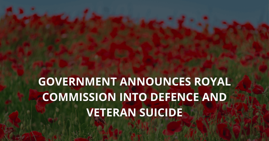 Government announces Royal Commission into Defence and Veteran Suicide