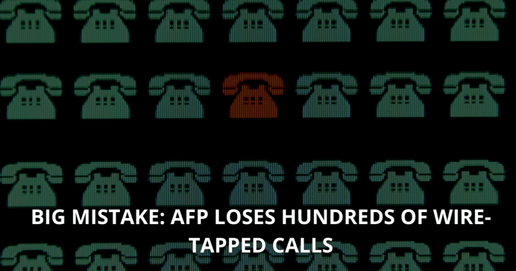 Big mistake AFP loses hundreds of wire-tapped calls