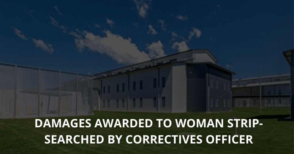 Damages awarded to woman strip-searched by Correctives officer (1)