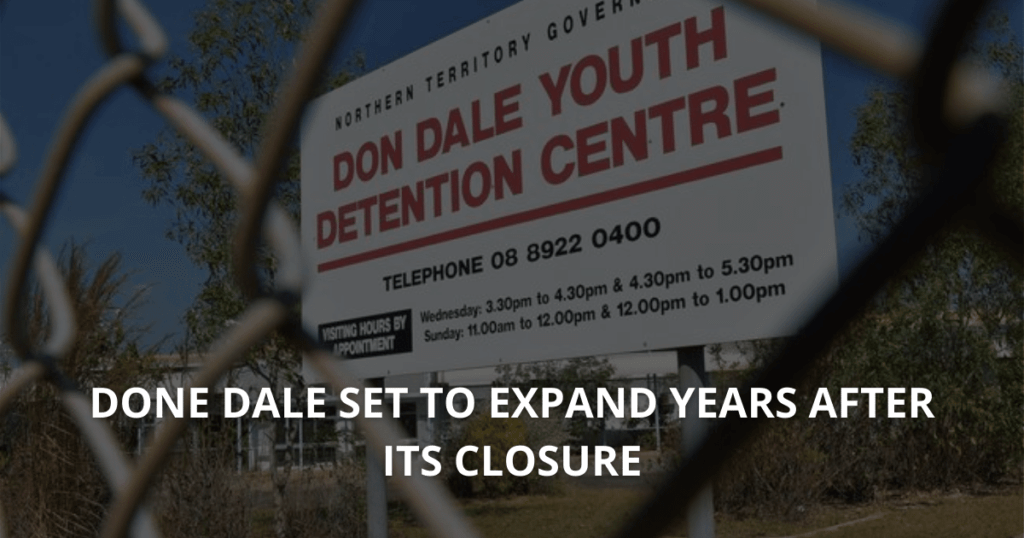 Don Dale Detention Centre set to expand years after its closure