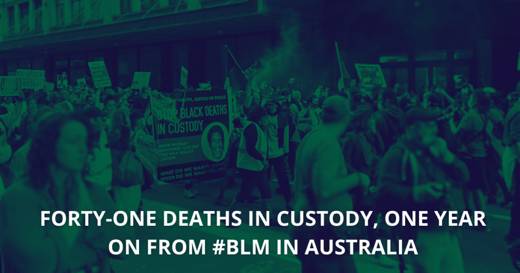 Forty-one deaths in custody, one year on from #BLM in Australia