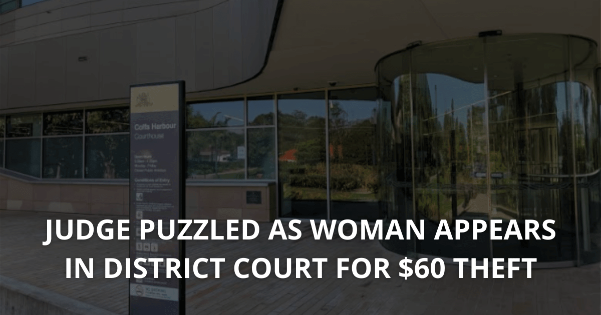 Judge puzzled as woman appears in District Court for $60 theftt (1)