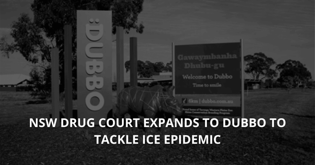 NSW Drug Court expands to Dubbo to tackle ice epidemic