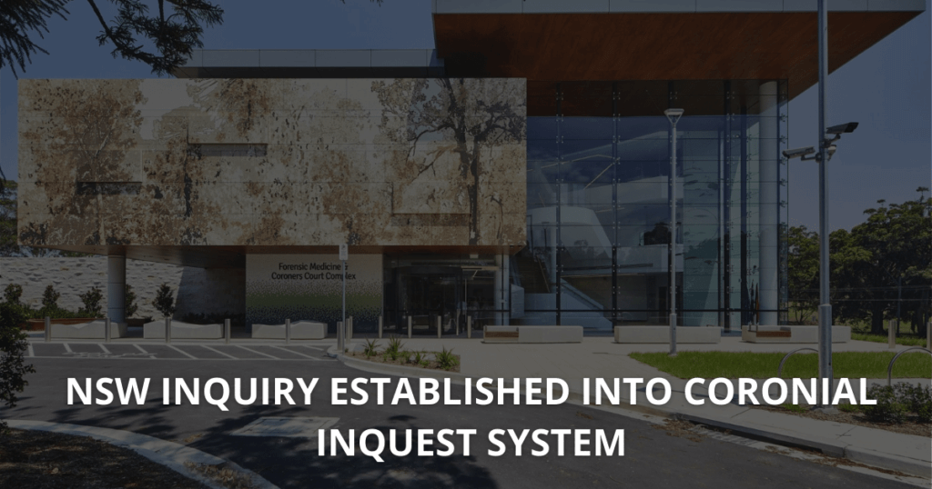 NSW inquiry established into Coronial Inquest system