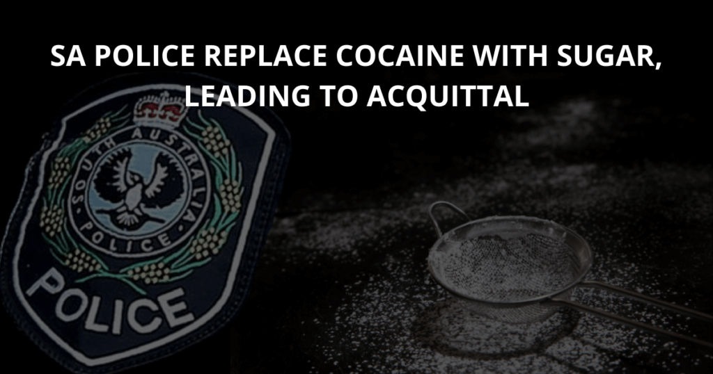 SA Police replace cocaine with sugar, leading to acquittal