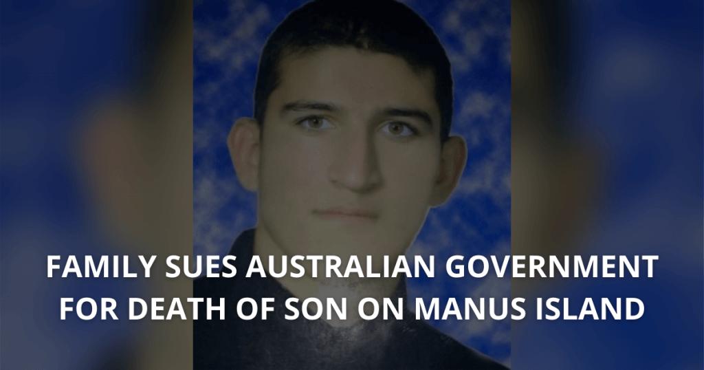 Family sues Australian Government for death of asylum seeker son on Manus Island