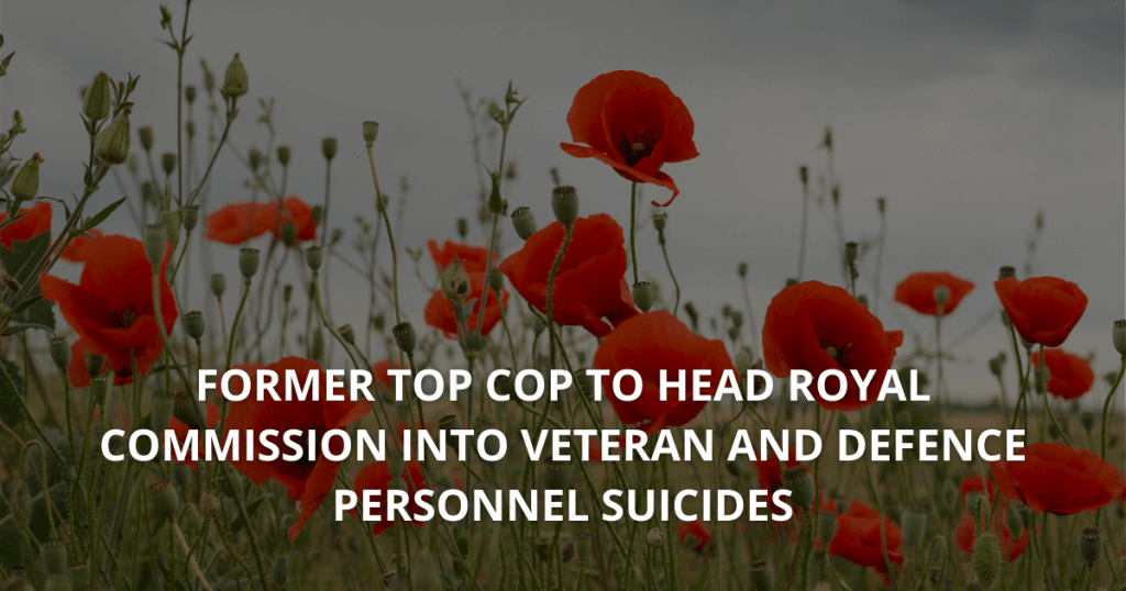 Former top cop to head Royal Commission into veteran and defence personnel suicides