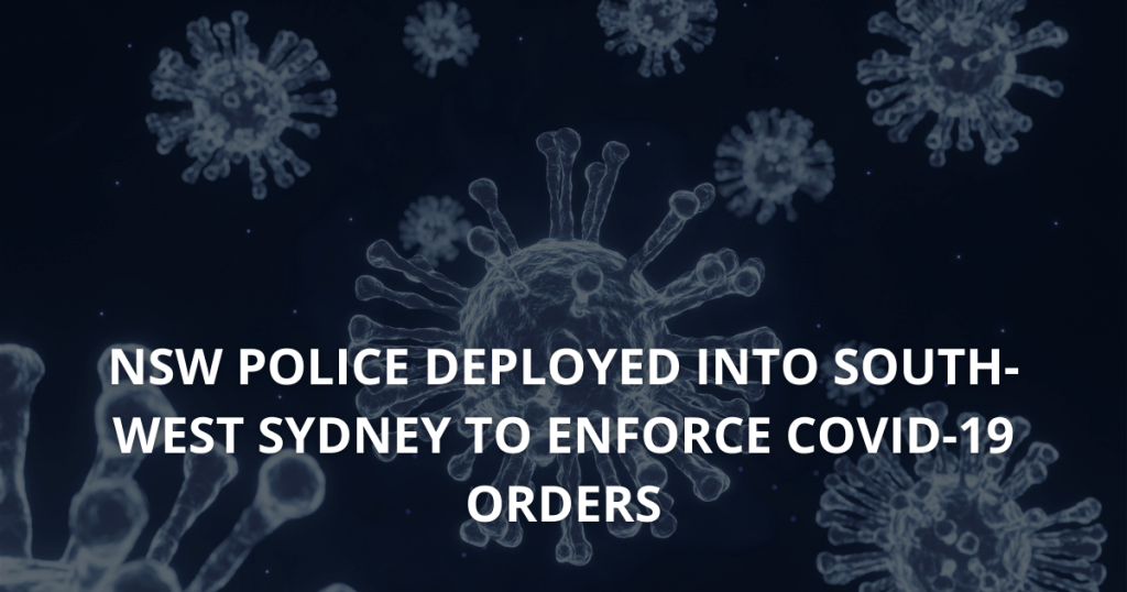 NSW Police deployed into South-West Sydney to enforce COVID-19 orders
