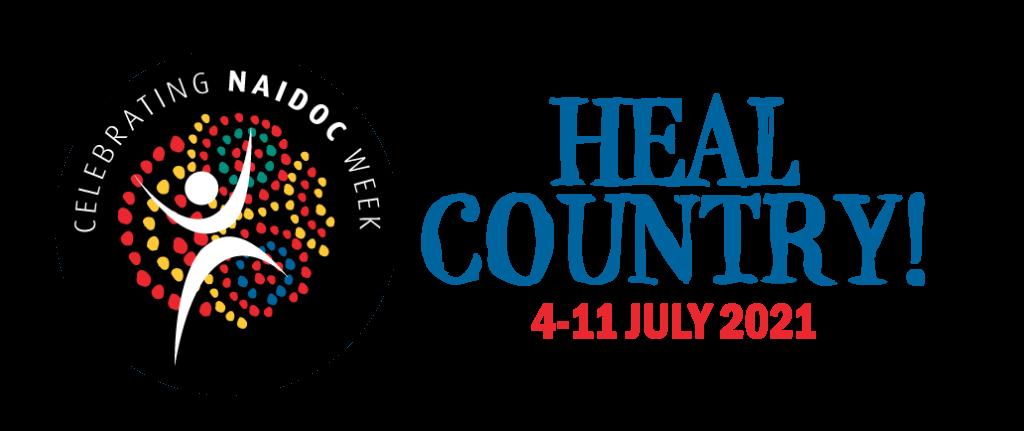 Heal Country Celebrating NAIDOC Week July 2021