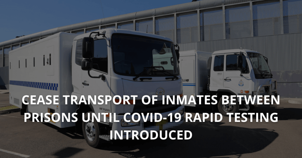 Cease transport of inmates between prisons until COVID-19 rapid testing introduced