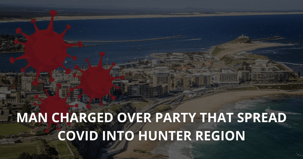 Man charged over party that spread COVID into Hunter region