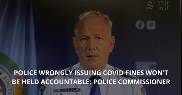 Police wrongly issuing COVID fines won't be held accountable: Police Commissioner