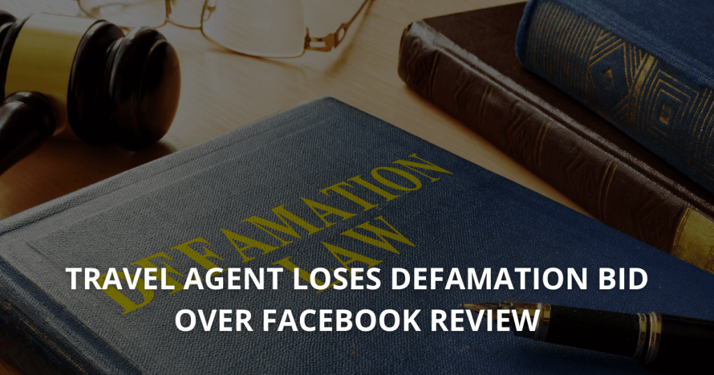 Travel agent loses defamation bid over Facebook review