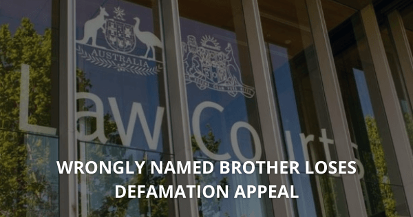 Wrongly named brother loses defamation appeal