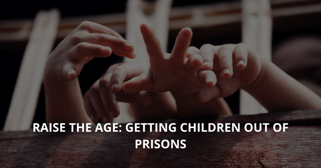 Raise the Age Getting Children out of Prisons (1)