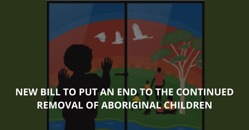 New bill to put an end to the continued removal of Aboriginal children (1)